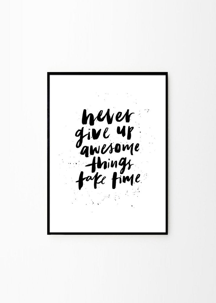 Never give up awesome print (framed)