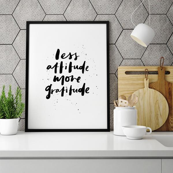 Less Attitude More Gratitude print (framed)