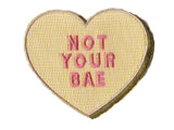 Not Your Bae Iron On Patch