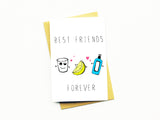 Best Friends Forever, Gin and Juice Greeting Card