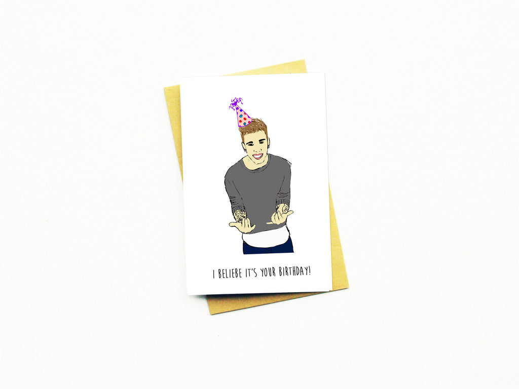 I Beliebe It's Your Birthday Greeting Card