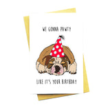 We Gonna Pawty Greeting Card