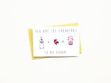 You Are the Cranberry To My Vodka Greeting Card
