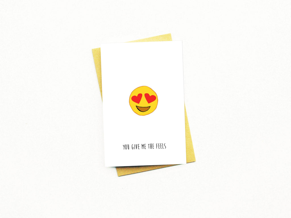 You Give Me The Feels Greeting Card