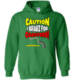 Roller Coasters - Caution I Brake Hoodie