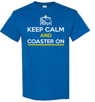 Keep Calm And Coaster On - Men/Youth T Shirt