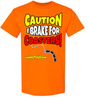 Caution I Brake For Coasters: