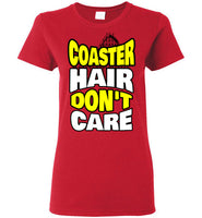 Coaster Hair Don't Care - Ladies Bold T-Shirt
