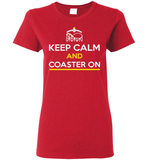Keep Calm And Coaster On - Ladies T Shirt