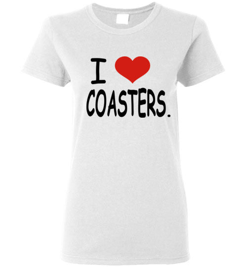 I Love Coasters Shirt: Ladies Style/Sizes