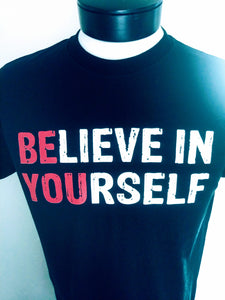 Believe In Yourself - Men Tee