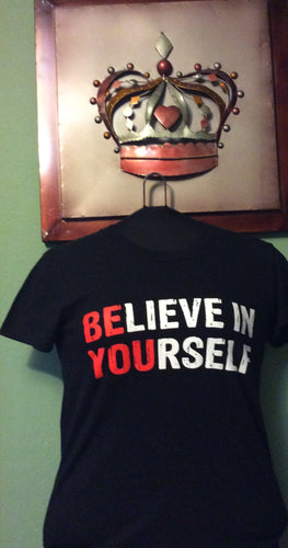 Believe In Yourself - Ladies Tee