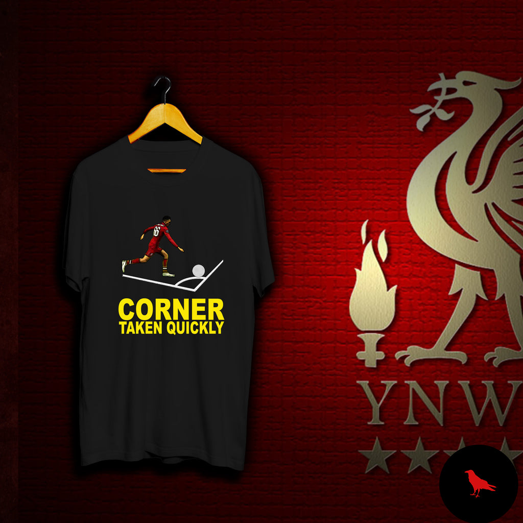 Corner Taken Quickly Football T Shirt