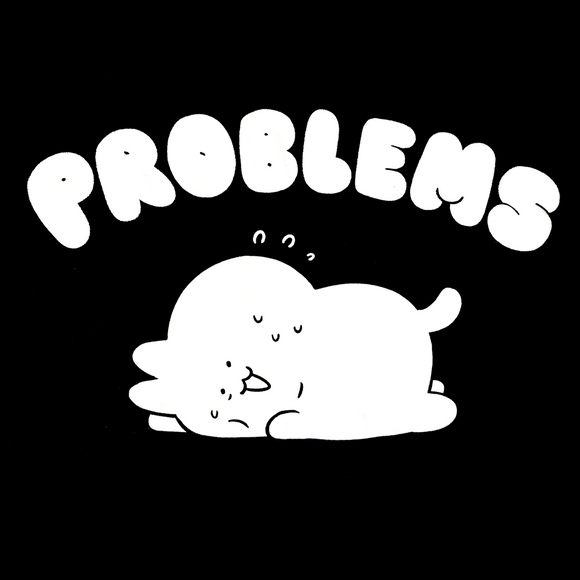 Problems Shirt PREORDER