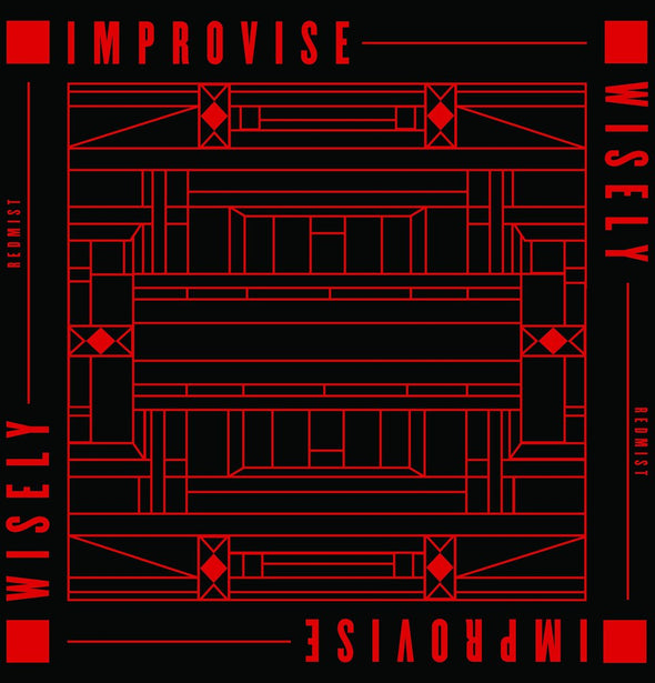 Improvise Wisely | Redmist 12""