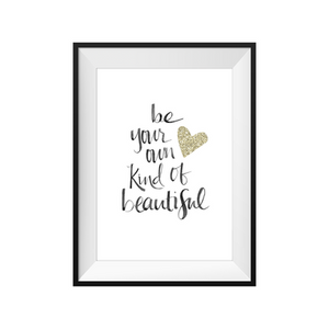 Print: BE YOUR OWN KIND OF BEAUTIFUL