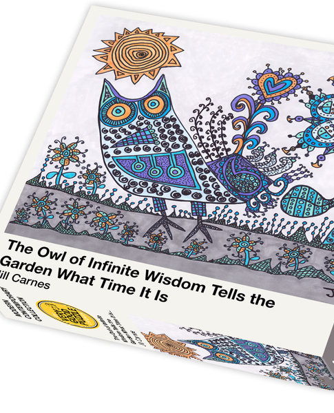 The owl of infinite wisdom tells the garden what time it is... by Jill Carnes