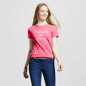 Women's Fueled by Fats T-Shirt