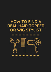 How to find a real hair topper and wig stylist
