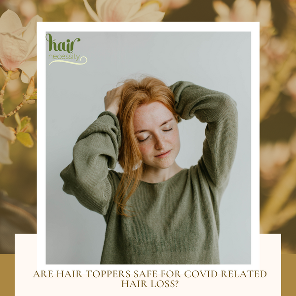 Are hair toppers safe for Covid related hair loss?