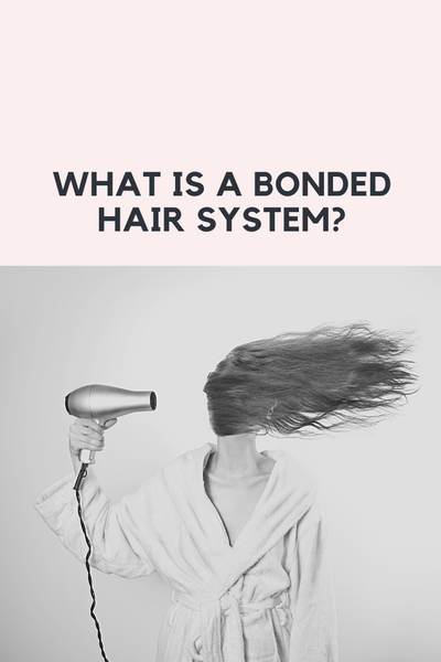 What is a bonded hair system?