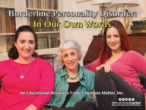 Borderline Personality Disorder: In Our Own Words