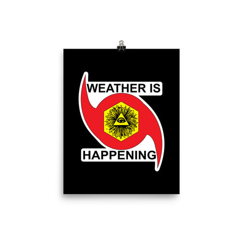 BLACK WEATHER IS HAPPENING MATTE POSTER
