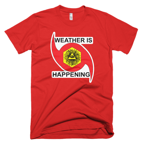RED SHORT SLEV WEATHER IS HAPPENING TEESHIRT