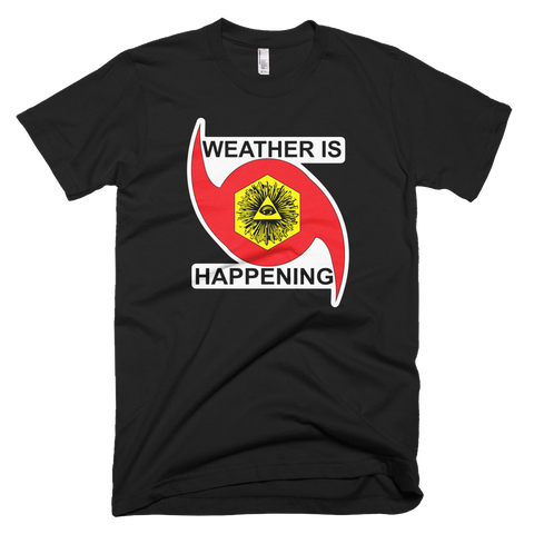 BLACK SHORT SLEV WEATHER IS HAPPENING TEESHIRT