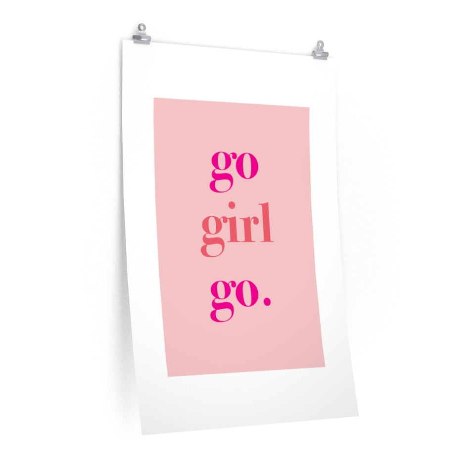 Quote Go Girl Pastel Pink Premium Matte vertical posters