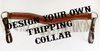 Build Your Own Trophy Tripping Collar