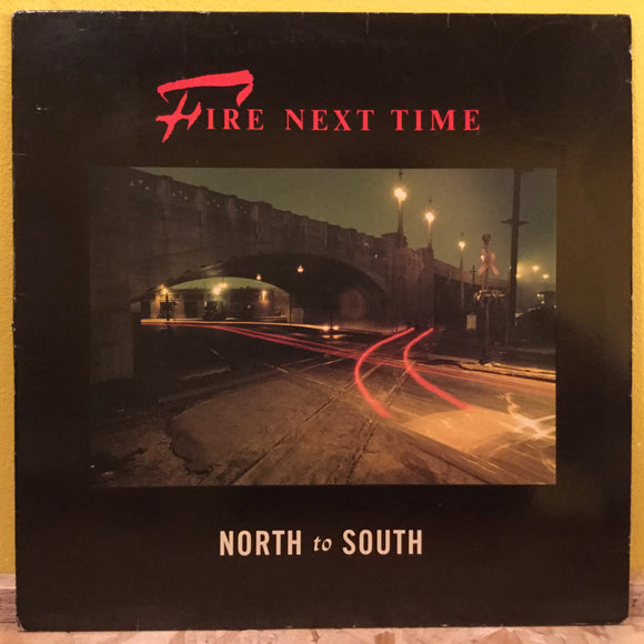 Fire Next Time - North to South - LP - indie