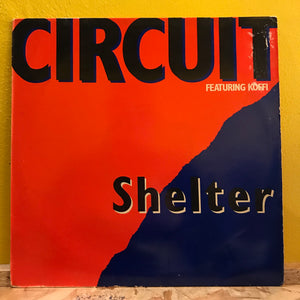 "Circuit feat Koffi - Shelter - 12"" single - electronic"