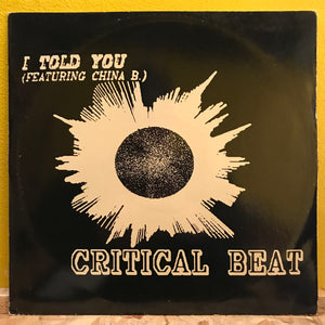 "Critical Beat - I Told You - 12"" - electronic"