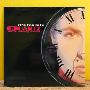 "Quartz - It's Too Late - 12"" - downtempo"