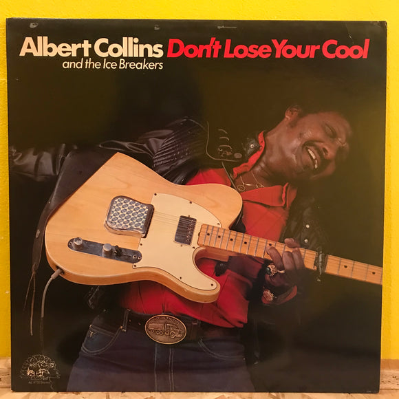 Albert Collins & The Ice Breakers ‎– Don't Lose Your Cool - LP - blues