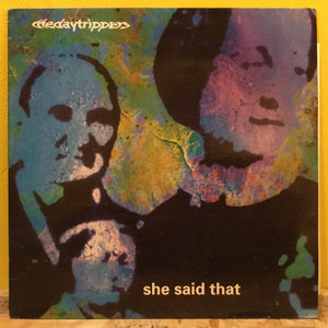 "The Daytrippers - She Said That - 12"" single - indie"
