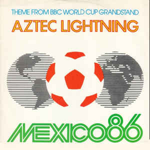 Heads ‎– Aztec Lightning - Theme from World Cup '86 Grandstand - 12