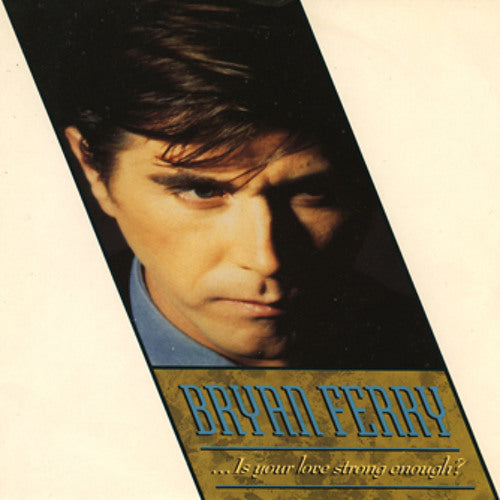 Bryan Ferry - Is Your Love Strong Enough - 12
