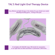 TAL'S Red Light Therapy Oral Health Device. Teeth, Dentist, Gums, Receding Gums, Root Canal, Cavities, Tooth Brush, Teeth Whitening, Braces, Invisiglin. 660NM 635NM