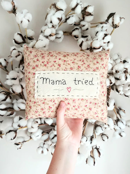 """Mama Tried"" Pillow"