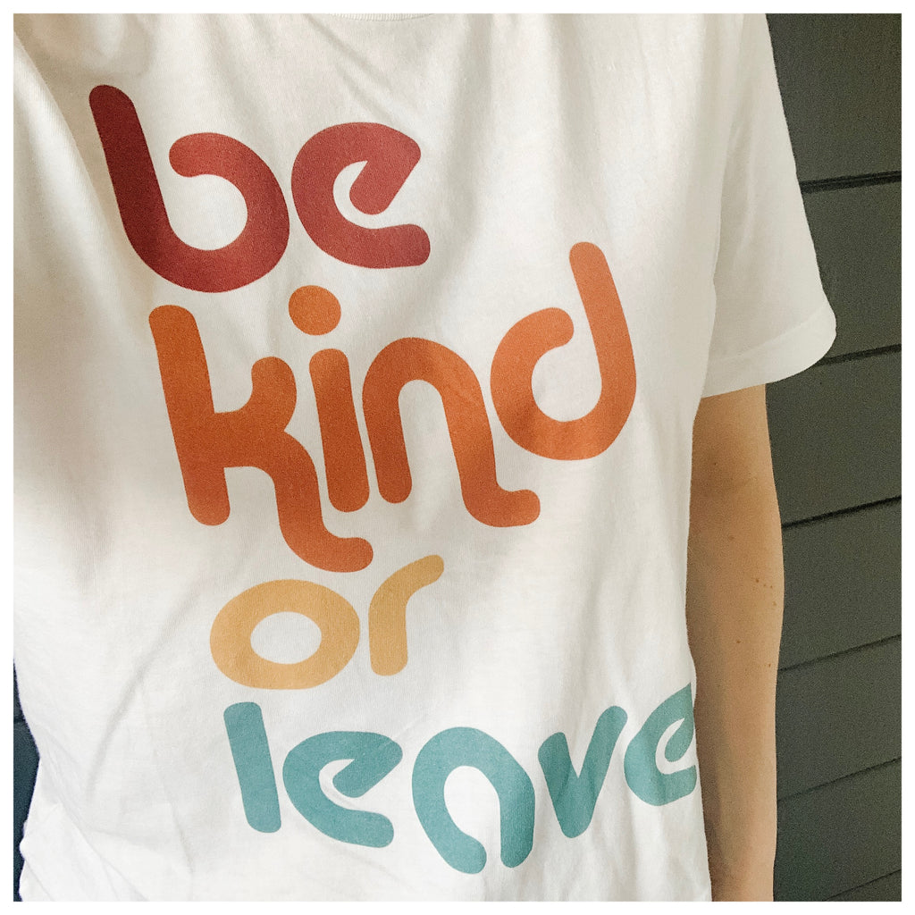 Be Kind or Leave // Tee