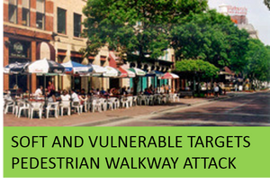 Soft and Vulnerable Targets- Pedestrian Walkway Attack Tabletop Exercise