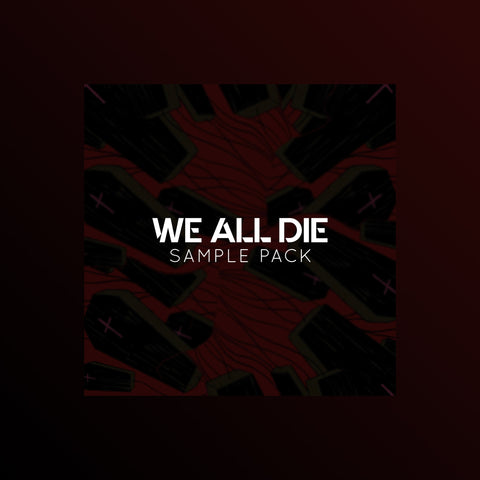 We All Die (samples + midi files)