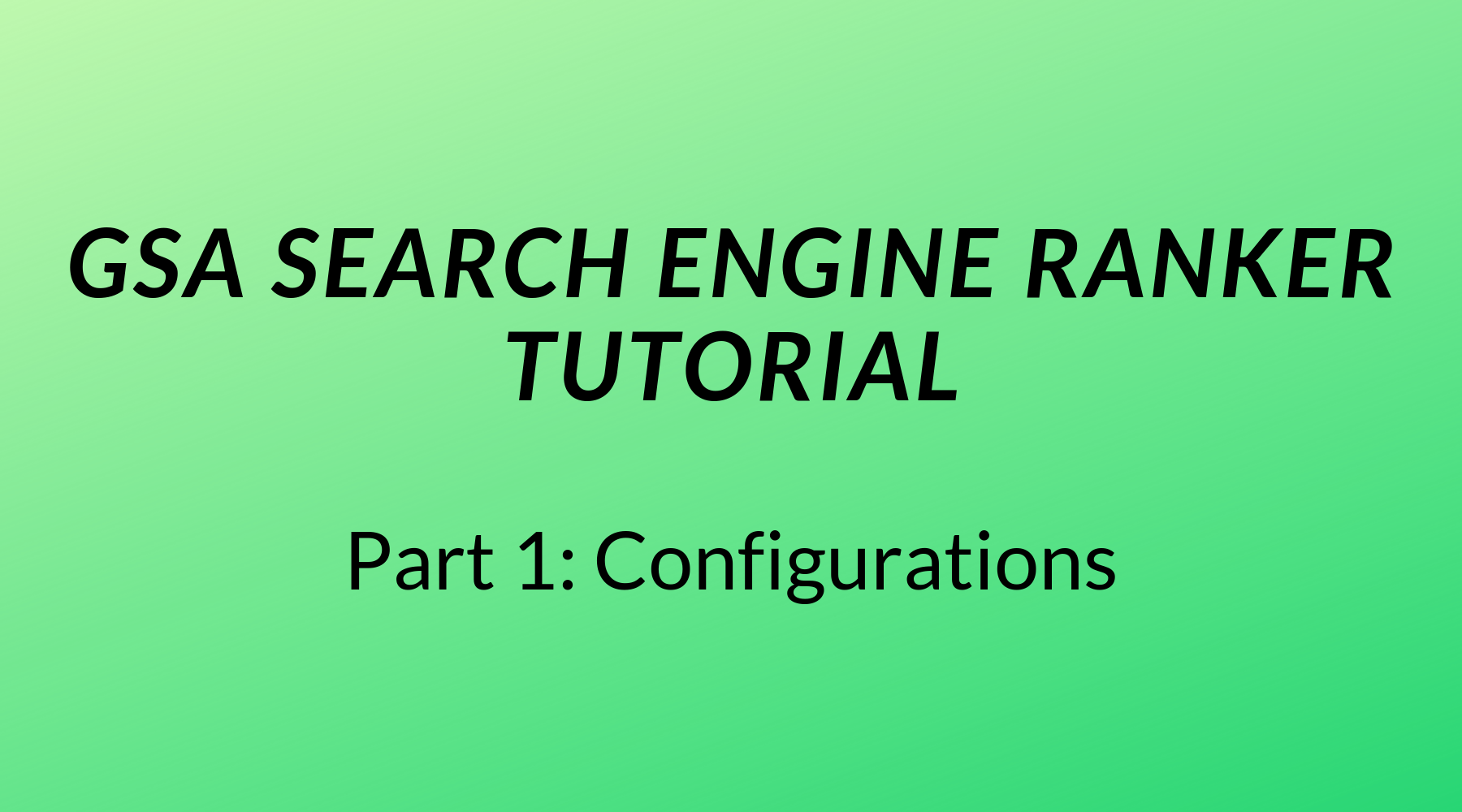 COMPLETE GSA Search Engine Ranker Tutorial