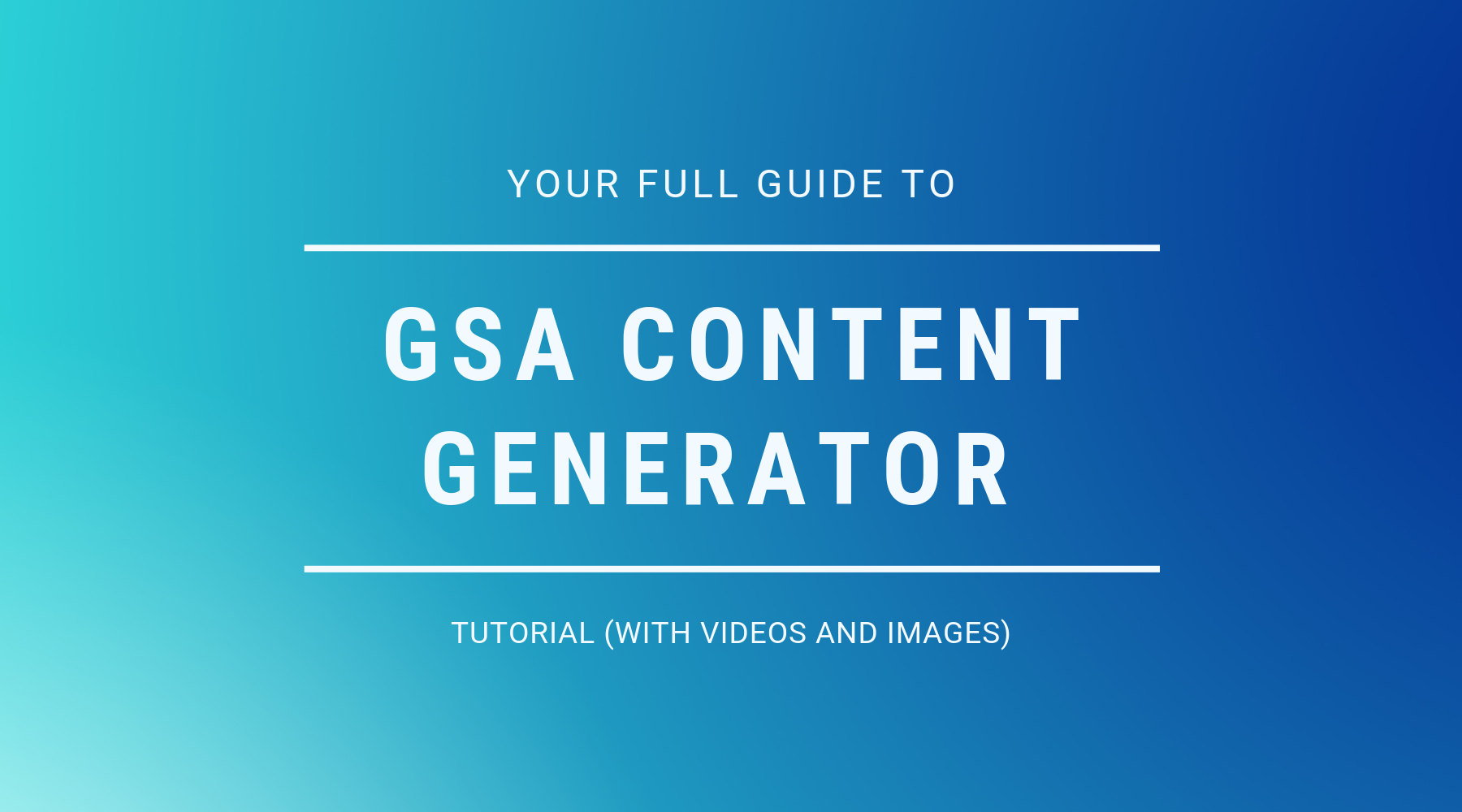 GSA Content Generator Tutorial (With Images and Videos)