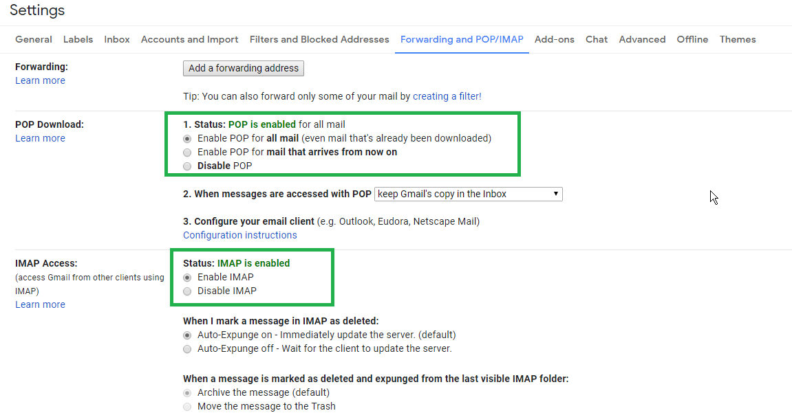 "Step 5: Go to the ""Forwarding and POP/IMAP"" tab and make sure to select 1) ""enable POP for all mail"" and ""enable IMAP""."