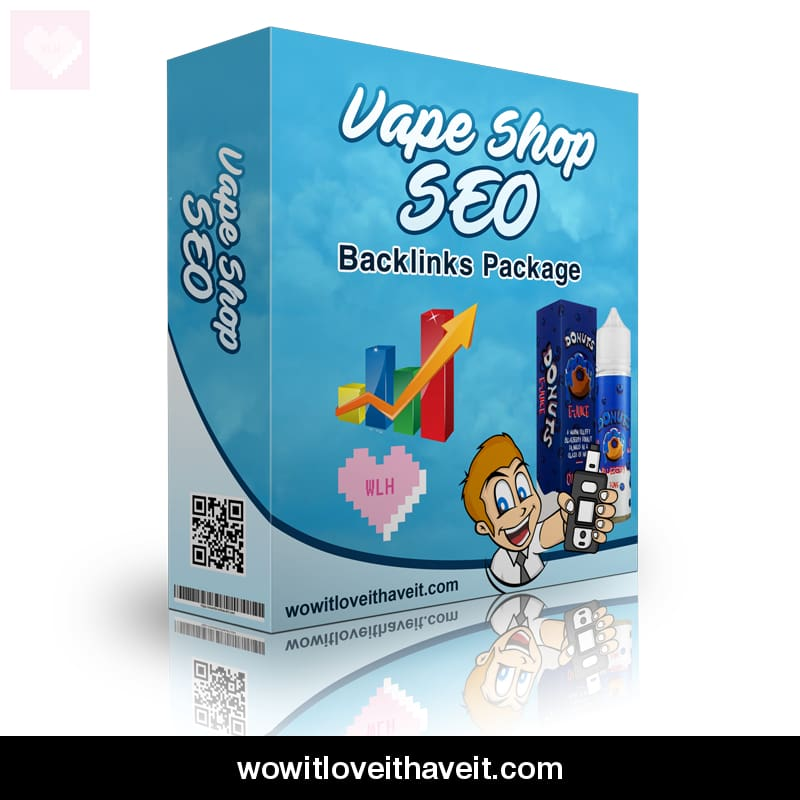 Extra Powerful Vape Backlinks SEO Package for Vape Shops - WowitLoveitHaveit