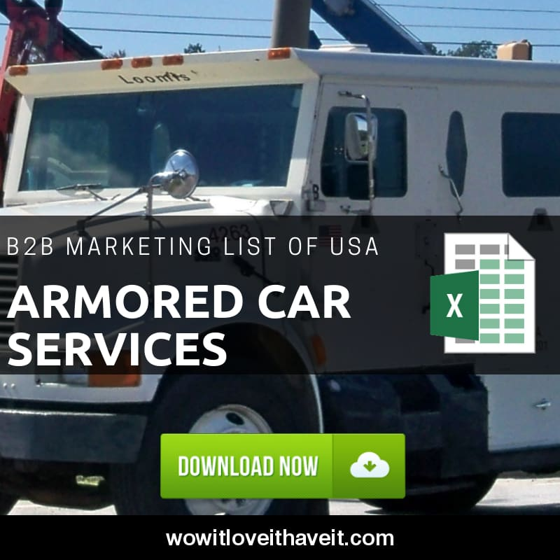 Usa Armored Car Services Business E-Mails And Mailing List For B2B Marketing - Wowitloveithaveit