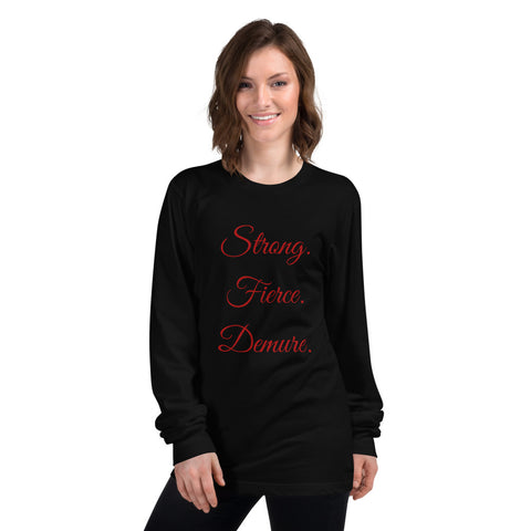 Long Sleeve Strong Fierce Demure Tee